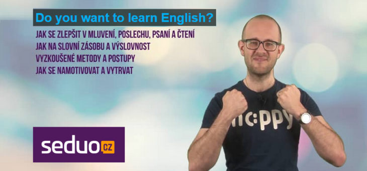 Jak se učit anglicky? Obklopte se angličtinou!